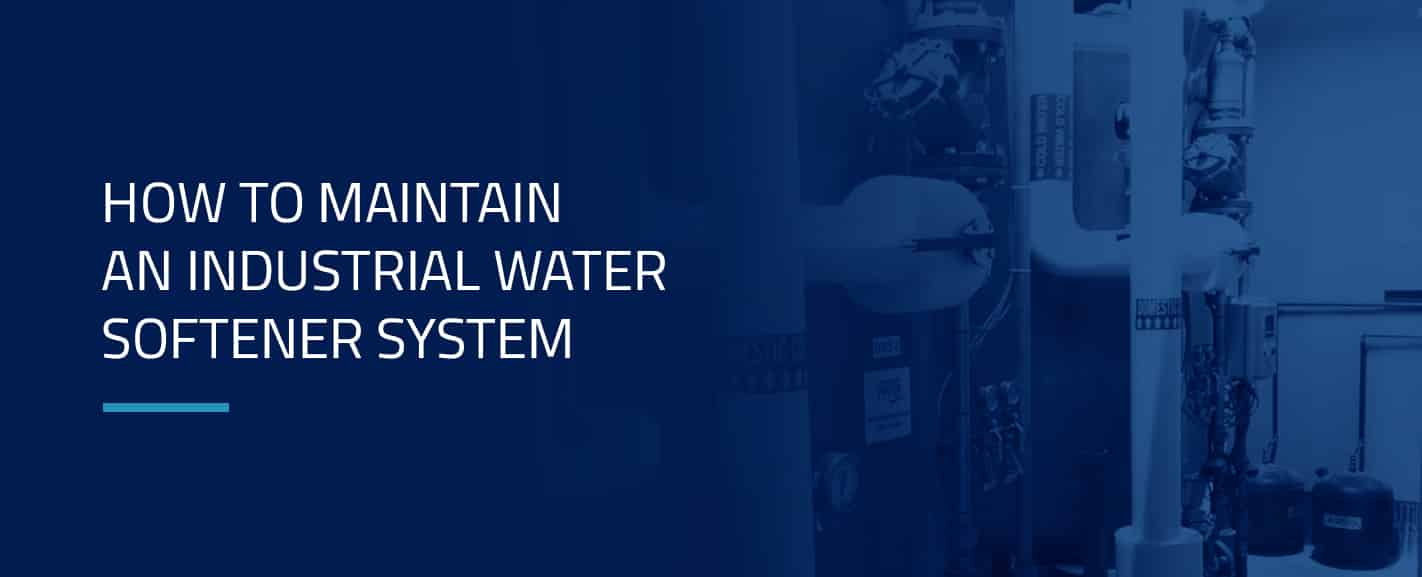 How to Maintain an Industrial Water Softener System